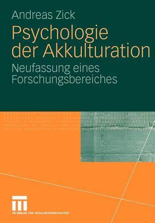 Psychologie Der Akkulturation: Neufassung Eines Forschungsbereiches  by  Andreas Zick