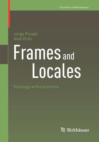 Frames and Locales: Topology Without Points Jorge Picado