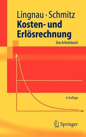 Kosten  Und Erlösrechnung: Das Arbeitsbuch  by  Volker Lingnau