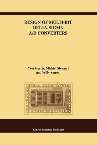 Design of Multi-Bit Delta-SIGMA A/D Converters Yves Geerts