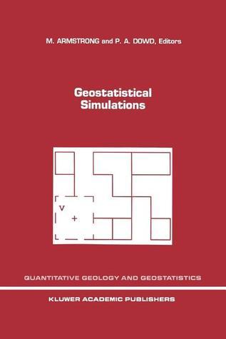 Geostatistics: Proceedings of the Third International Geostatistics Congress September 5 9, 1988, Avignon, France M. Armstrong