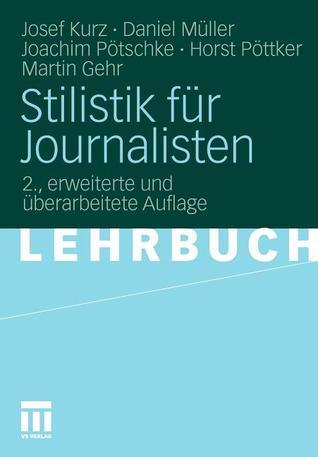Stilistik Fur Journalisten  by  Josef Kurz