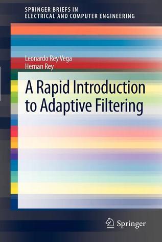 A Rapid Introduction to Adaptive Filtering Leonardo Rey Vega
