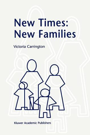 New Times: New Families  by  V. Carrington