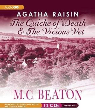 Agatha Raisin: The Quiche of Death & The Vicious Vet: Agatha Raisin Mysteries, #1 and #2 M.C. Beaton