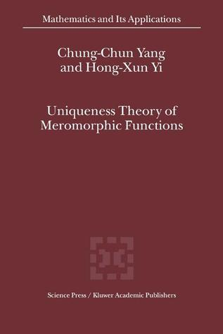 Uniqueness Theory of Meromorphic Functions  by  Chung-Chun Yang