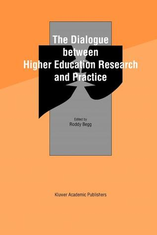 The Dialogue Between Higher Education Research and Practice: 25 Years of Eair  by  Roddy Begg