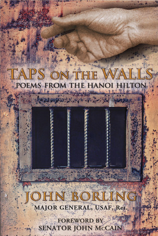 Taps on the Walls: Poems from the Hanoi Hilton  by  John Borling