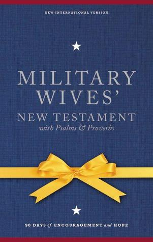 Military Wives New Testament with Psalms & Proverbs-NIV: 90 Days of Encouragement and Hope  by  Anonymous