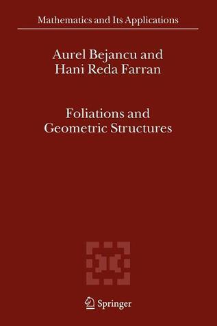 Foliations And Geometric Structures  by  Aurel Bejancu