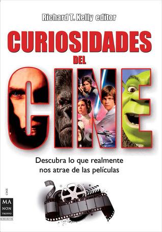 Curiosidades del cine  by  Richard T. Kelly