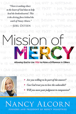Mission of Mercy: Discovering the why behind the what to help the hurting Nancy Alcorn
