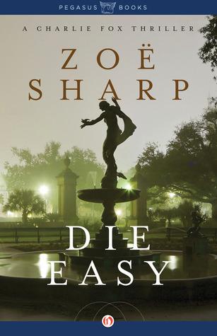 Die Easy  by  Zoë Sharp