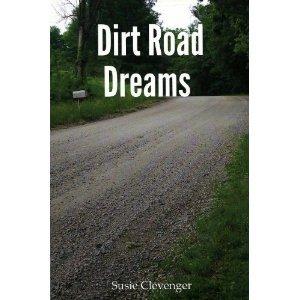 Dirt Road Dreams Susie Clevenger