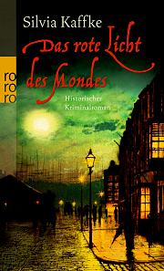 Das rote Licht des Mondes (Lina Kaufmeister, #1)  by  Silvia Kaffke