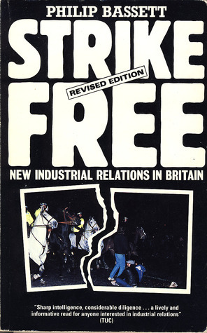 Strike Free - New Industrial Relations in Britain  by  Philip Bassett