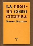 Comida Como Cultura,La Massimo Montanari