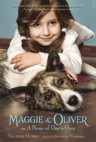 Maggie & Oliver or A Bone of Ones Own  by  Valerie Hobbs