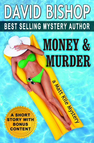 Money & Murder (Matt Kile Mystery, #3)  by  David      Bishop