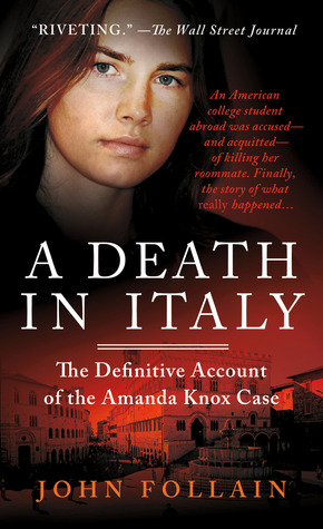 Amanda Knox and a Death in Italy  by  John Follain