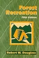 Forest Recreation Robert W. Douglass