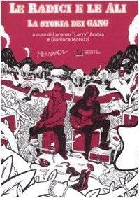Le radici e le ali. La storia dei Gang  by  Lorenzo Arabia