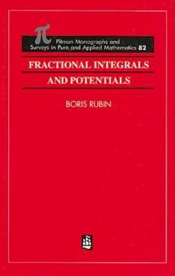Fractional Integrals and Potentials Boris Rubin