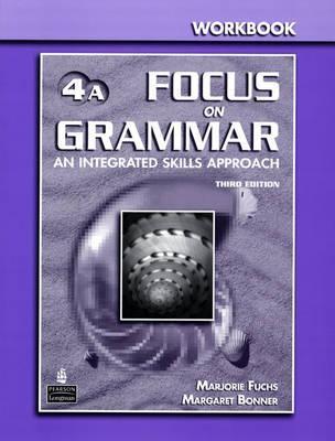 Focus on Grammar 4 Split Workbook a  by  Marjorie Fuchs