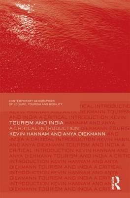Tourism and India: A Critical Introduction  by  Kevin Hannam