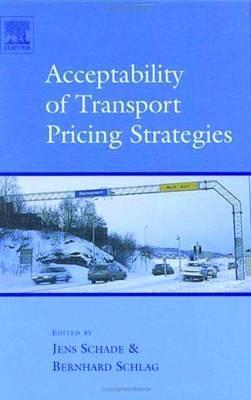 Acceptability of Transport Pricing Strategies J. Schade