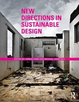 New Directions In Sustainable Design Adrian Parr