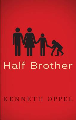 Half Brother.  by  Kenneth Oppel by Kenneth Oppel