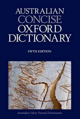 Australian Concise Oxford Dictionary 5th Edition  by  Bruce Moore