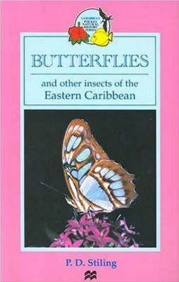 Butterflies and Other Insects of the Eastern Caribbean  by  Peter D. Stiling
