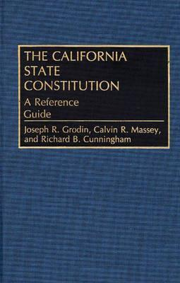 The California State Constitution: A Reference Guide  by  Joseph R. Grodin
