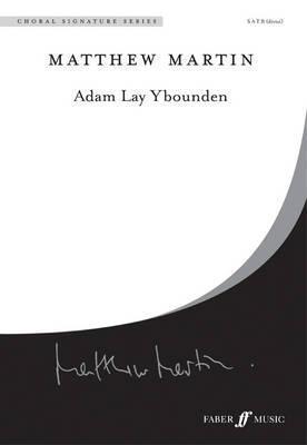 Adam Lay Ybounden: Satb Divisi, Choral Octavo Matthew Martin