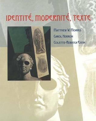 Identité, Modernité, Texte Matthew W. Morris