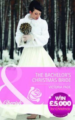 The Bachelors Christmas Bride. Victoria Pade Victoria Pade