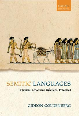 Semitic Languages: Features, Structures, Relations, Processes Gideon Goldenberg