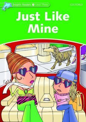 Just Like Mine (Dolphin Readers Level 3) Richard Northcott