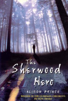 The Sherwood Hero Alison Prince