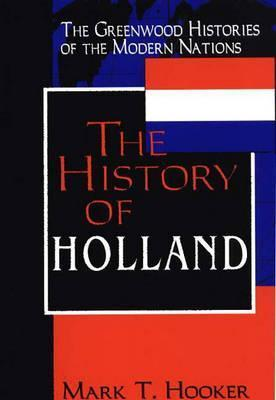 The History Of Holland Mark T. Hooker