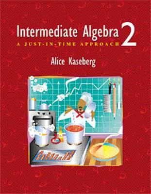 Intermediate Alg: A Just in Time Approach  by  Kaseberg