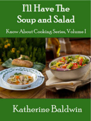 Ill Have The Soup And Salad (Know About Cooking) Katherine Baldwin