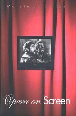 Opera on Screen  by  Marcia J. Citron