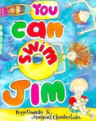 You Can Swim , Jim  by  Kaye Umansky