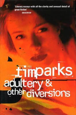Adultery And Other Diversions Tim Parks