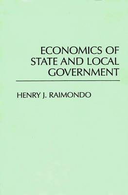 Economics of State and Local Government Henry J. Raimondo