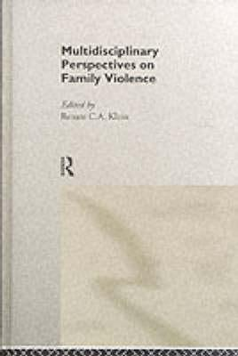 Multidisciplinary Perspectives On Family Violence  by  Renate Klein