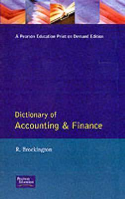 Dictionary Of Accounting And Finance  by  Raymond Brockington